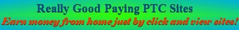 Really Good Paying PTC Sites