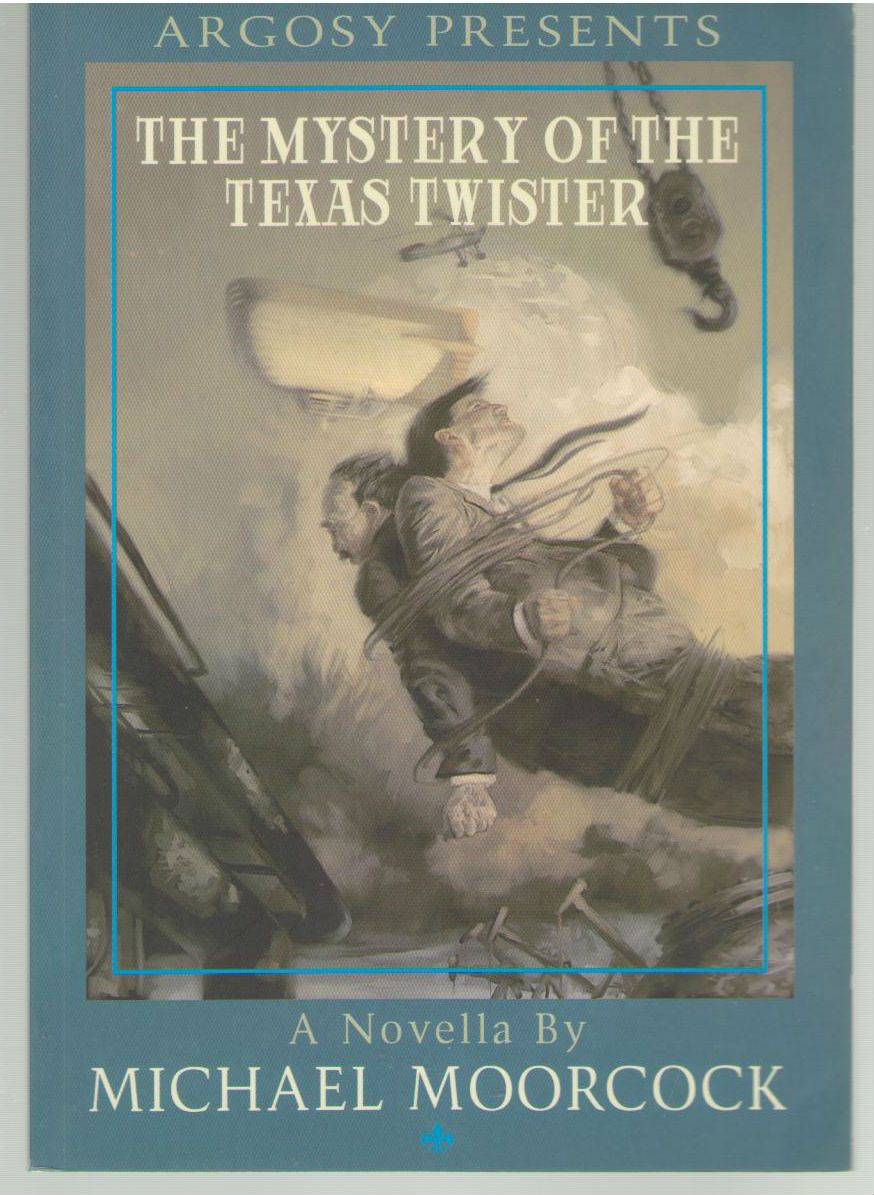 The Mystery Of The Texas Twister - An Adventure of Sir Seaton Begg Metatemporal Investigator - A Novella [Argosy Presents]
