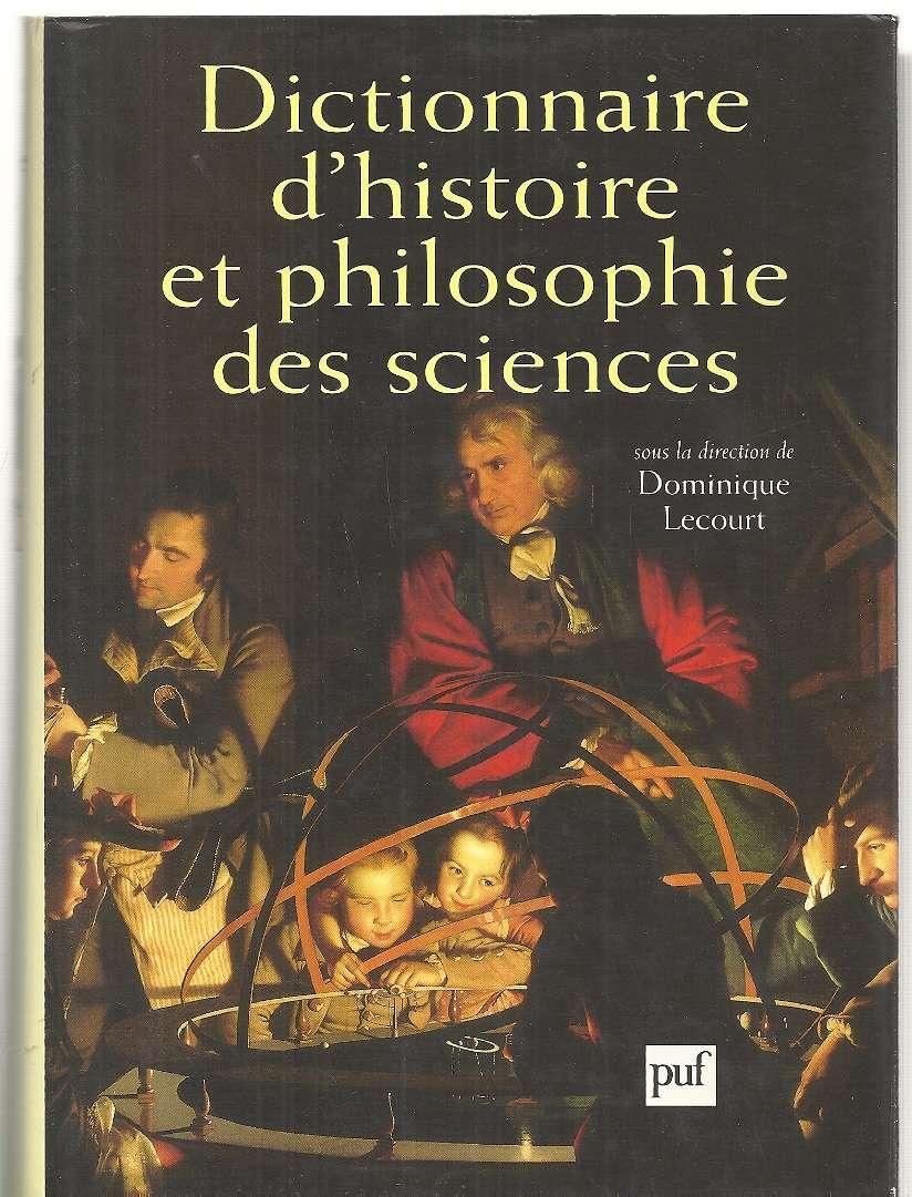 Dictionnaire d'histoire et de philosophie des sciences (French Edition)