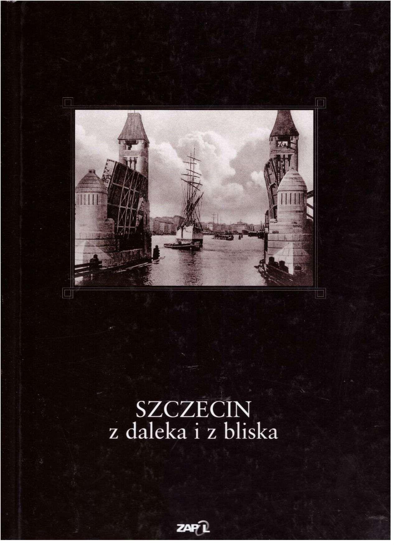 Szczecin Z Daleka I Bliska (Polska wersja jezykowa)